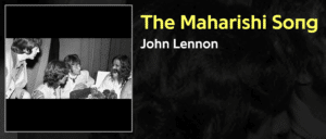 John Lennon The Maharishi Song